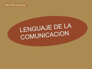 LENGUAJE DE LA COMUNICACION
