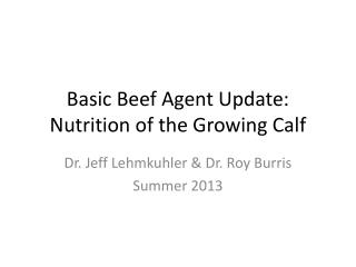 Basic Beef Agent Update: Nutrition of the Growing Calf