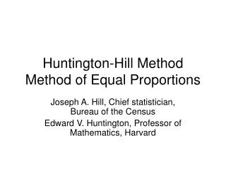 Huntington-Hill Method Method of Equal Proportions