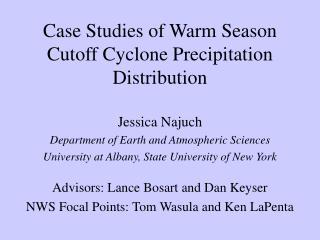 Case Studies of Warm Season Cutoff Cyclone Precipitation Distribution
