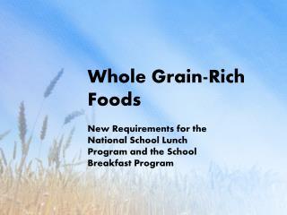 Whole Grain-Rich Foods