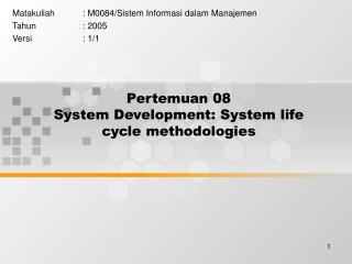 Pertemuan 08 System Development: System life cycle methodologies