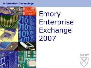Emory Enterprise Exchange 2007