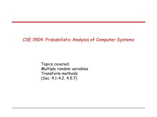 CSE 3504: Probabilistic Analysis of Computer Systems