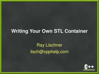 Writing Your Own STL Container
