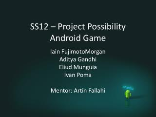SS12 –  Project Possibility Android Game