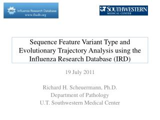 19 July 2011 Richard H. Scheuermann, Ph.D. Department of Pathology
