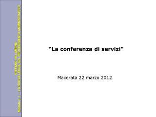 """""""La conferenza di servizi"""