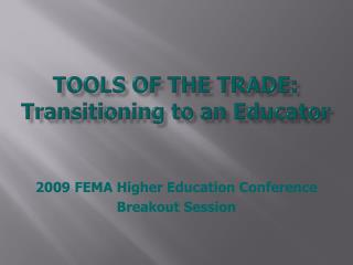 Tools of the trade: Transitioning to an Educator