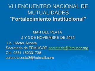"""VIII ENCUENTRO NACIONAL DE MUTUALIDADES """" Fortalecimiento Institucional"""""""