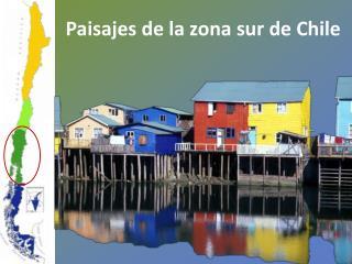 Paisajes de la zona sur de Chile