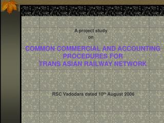 COMMON COMMERCIAL AND ACCOUNTING PROCEDURES FOR  TRANS ASIAN RAILWAY NETWORK