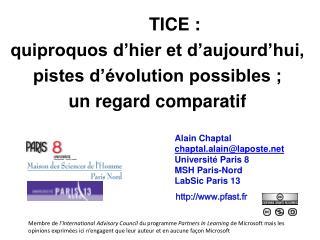 TICE :  quiproquos d'hier et d'aujourd'hui,  pistes d'évolution possibles ; un regard comparatif