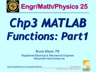 Bruce Mayer, PE Registered Electrical & Mechanical Engineer BMayer@ChabotCollege