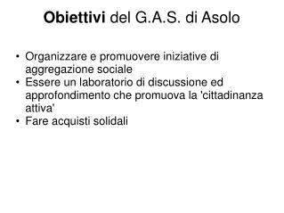 Obiettivi  del G.A.S. di Asolo