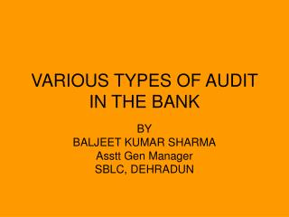 VARIOUS TYPES OF AUDIT IN THE BANK