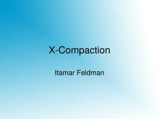 X-Compaction