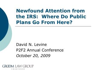 Newfound Attention from the IRS:  Where Do Public Plans Go From Here?