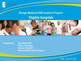 Georgia  Medicaid EHR Incentive  Program: Eligible Hospitals