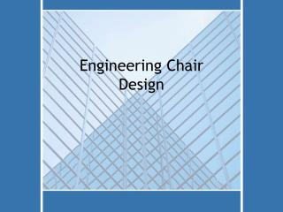 Engineering Chair Design