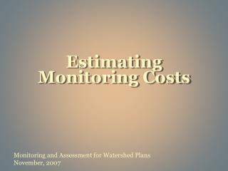 Estimating Monitoring Costs