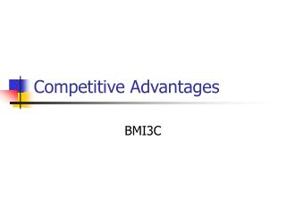 Competitive Advantages