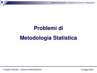Progetto Indicatori – Questioni Metodologiche