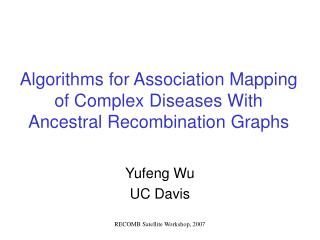 Algorithms for Association Mapping of Complex Diseases With Ancestral Recombination Graphs
