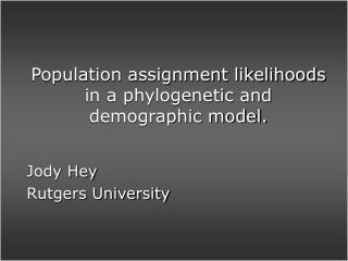 Population assignment likelihoods  in a phylogenetic and demographic model.