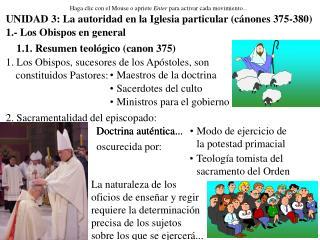 UNIDAD 3: La autoridad en la Iglesia particular (cánones 375-380)