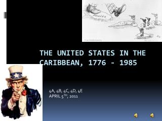 THE UNITED STATES IN THE CARIBBEAN, 1776 - 1985