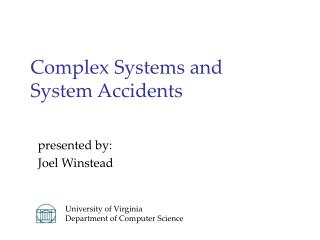 Complex Systems and  System Accidents