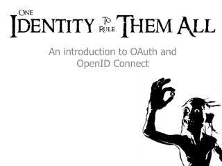 An introduction to  OAuth  and  OpenID  Connect