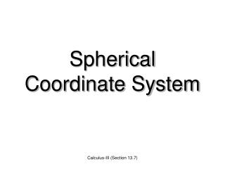 Spherical Coordinate System