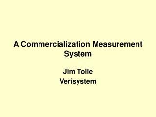 A Commercialization Measurement System