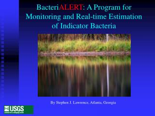 Bacteri ALERT : A Program for Monitoring and Real-time Estimation  of Indicator Bacteria