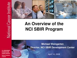 An Overview of the  NCI SBIR Program