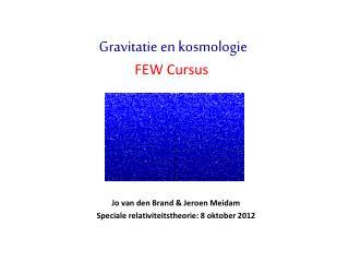 Jo van den Brand & Jeroen Meidam Speciale relativiteitstheorie: 8 oktober 2012