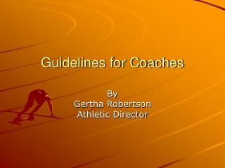 Guidelines for Coaches
