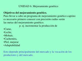 UNIDAD  6. Mejoramiento genético Objetivos del mejoramiento genético.