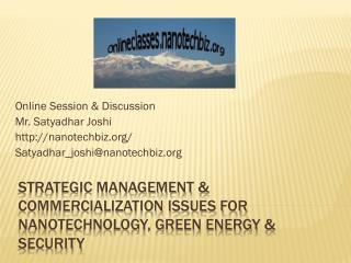 Strategic Management & Commercialization issues for Nanotechnology, Green energy & Security