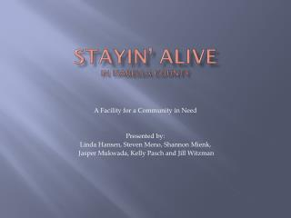 STAYIN� ALIVE In  isabella  county