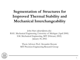 Segmentation of Structures for Improved Thermal Stability and Mechanical Interchangeability