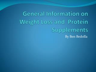 General Information on Weight Loss and  Protein Supplements