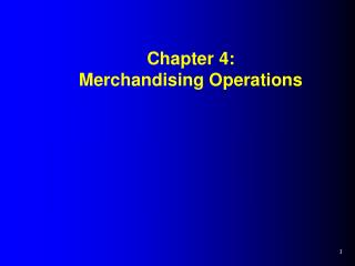 Chapter 4:  Merchandising Operations