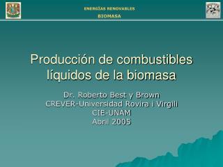 Producción de combustibles líquidos de la biomasa