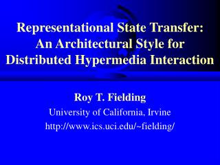 Representational State Transfer: An Architectural Style for Distributed Hypermedia Interaction