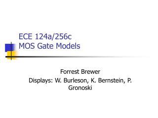 ECE 124a/256c MOS Gate Models