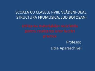 ȘCOALA CU CLASELE I-VIII, VLĂDENI-DEAL, STRUCTURA FRUMUȘICA, JUD.BOTOȘANI