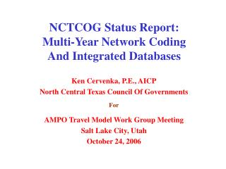 NCTCOG Status Report: Multi-Year Network Coding And Integrated Databases